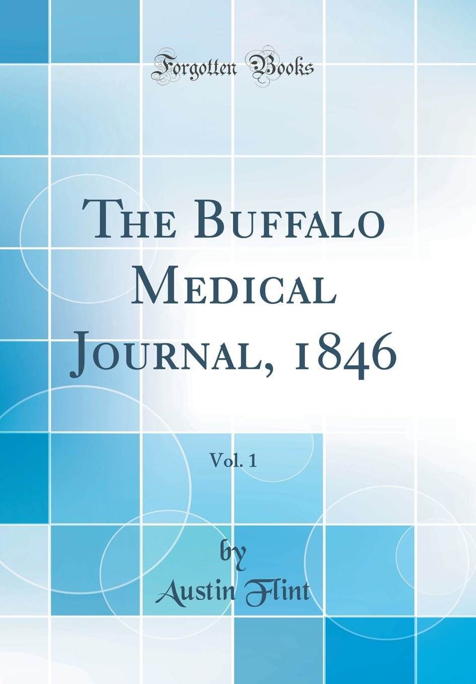 Read Online The Buffalo Medical Journal, 1846, Vol. 1 (Classic Reprint) pdf epub