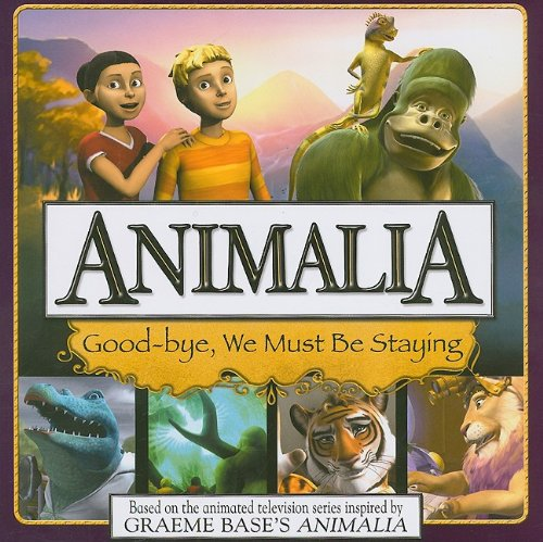 Download Good-Bye, We Must Be Staying (Animalia) ebook