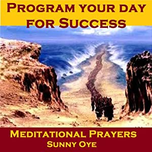 Program Your Day for Success – Meditational Prayers Speech