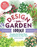 img - for Design-Your-Garden Toolkit: Visualize the Perfect Plant Combinations for Your Yard; Step-by-Step Guide with Profiles of 128 Popular Plants, Reusable Cling Stickers, and Fold-Out Design Board book / textbook / text book