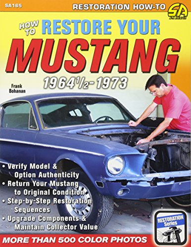 How to Restore Your Mustang 1964 1/2-1973 (S-a Series) ()