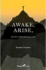 Awake, Arise, Or Be Forever Fallen!: Fall, Awakening, and Rise of a Young Anorexic Male (A Farewell to Anxiety) Paperback