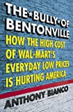 The Bully of Bentonville, Anthony Bianco, 0385513569