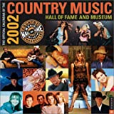 Country Music: Hall Of Fame and Museum 2002 Wall Calendar