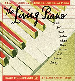 The Living Piano: A Complete Guide to Listening, Learning, and
