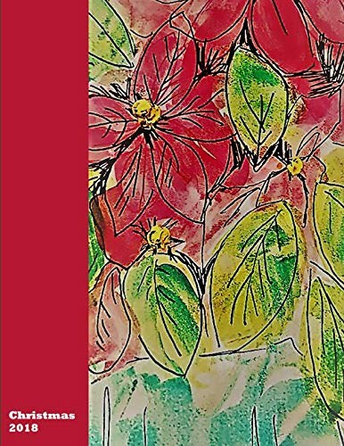 Rose Poinsettia - Christmas 2018: Poinsettia: Keepsake journal, for christmas list, recipes,  memories, plans and much more
