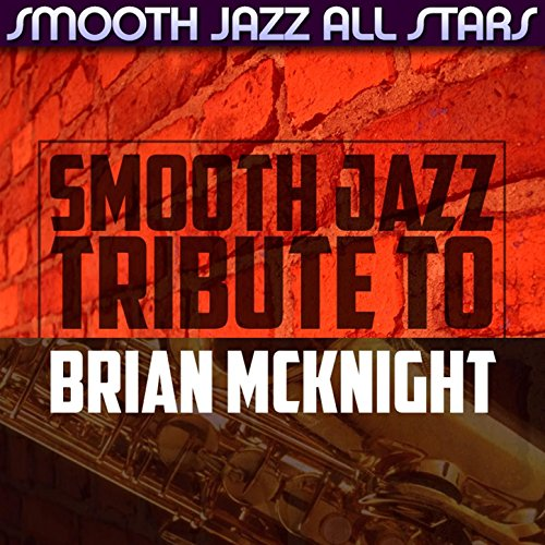 Smooth Jazz Tribute to Brian M...