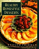 img - for Healthy Homestyle Desserts: 150 Fabulous Treats with a Fraction of the Fat and Calories book / textbook / text book