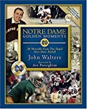 Notre Dame Golden Moments, John Walters and Chris Millard, 1591860423