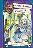 Ever After High: A Semi-Charming Kind of Life (A School Story)