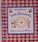 To My Daughter with Love From My Kitchen - Recipe Keeper