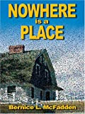 Nowhere Is a Place, Bernice L. McFadden, 0786290110