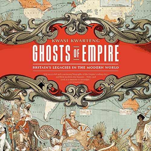 Ghosts of Empire: Britain's Legacies in the Modern In all respects