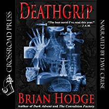 Deathgrip Audiobook by Brian Hodge Narrated by Dave Cruse