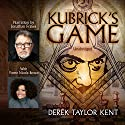 Kubrick's Game Audiobook by Derek Taylor Kent Narrated by Jonathan Frakes, Yvette Nicole Brown, Peet Guercio