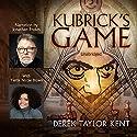 Kubrick's Game Audiobook by Derek Taylor Kent Narrated by Jonathan Frakes, Yvette Nicole Brown, Peet Guercio