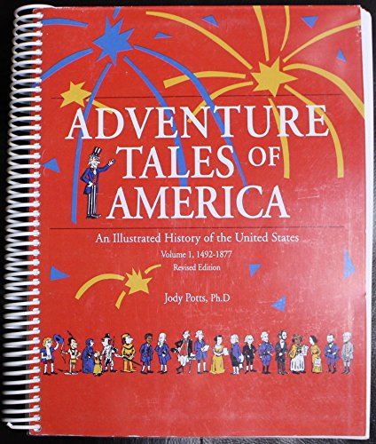 Read Online Adventure Tales of America: An Illustrated History of the United States, 1492-1877: Student Textbook, Black and White ebook