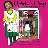 img - for Ophelia's Closet: Secret Passageway to the Past book / textbook / text book