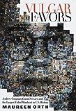 Vulgar Favors, Maureen Orth, 0385332866