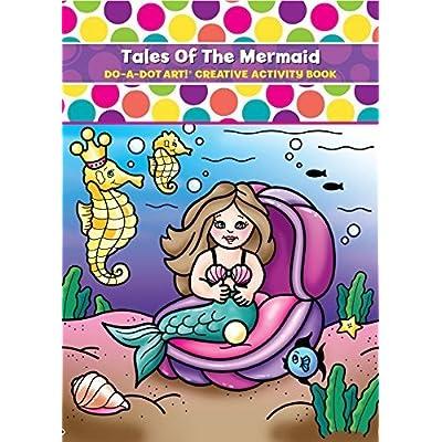 Do A Dot Art Tales of the Mermaid Creative Coloring Book: Do-A-Dot: Toys & Games