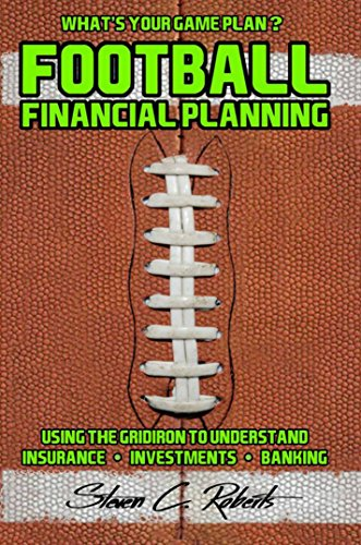 Football Financial Planning: Using the Gridiron to Understand Insurance, Investments, And Banking