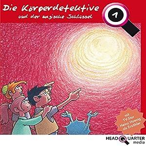 Die Körperdetektive und der magische Schlüssel (Die Körperdetektive 1) Hörspiel