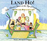 Land Ho! Fifty Glorious Years in the Age of Exploration