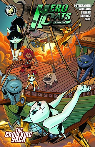 Hero Cats Volume 3: The Crow King Saga (Hero Cats of Stellar City)