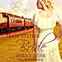 Train Station Bride: Prairie Romance : Crawford Family, Book 1 Audiobook by Holly Bush Narrated by Meghan Kelly