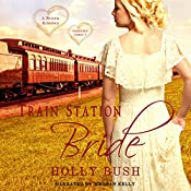 Train Station Bride: Prairie Romance : Crawford Family, Book 1 | Holly Bush