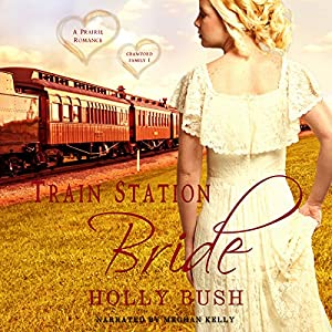 Train Station Bride: Prairie Romance Audiobook