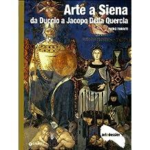 Arte a Siena. Da Duccio a Jacopo della Quercia