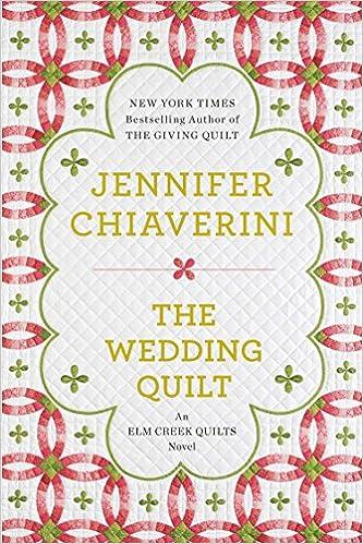 Amazon Com The Wedding Quilt An Elm Creek Quilts Novel
