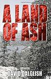 A Land of Ash, David Dalglish, 1456376780