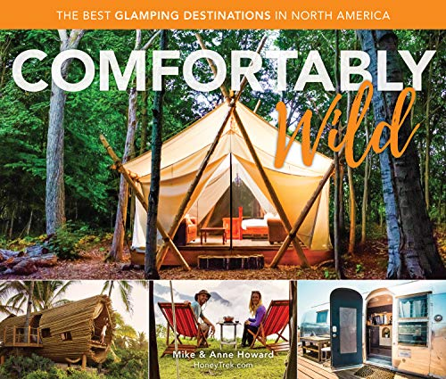 Comfortably Wild: The Best Glamping Destinations in North America (Best Budget Travel Destinations)