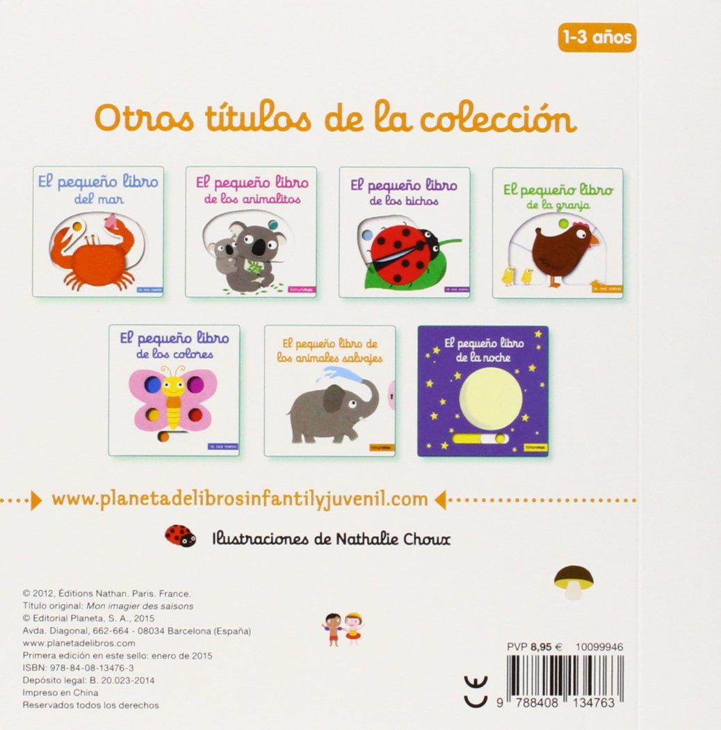 El pequeño libro de las estaciones Libros con solapas y lengüetas:  Amazon.es: Nathalie Choux: Libros
