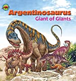 Argentinosaurus, Giant of Giants (When Dinosaurs Ruled the Earth)