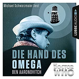 Die Hand des Omega (Doctor Who Romane 1) Hörbuch