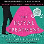 The Royal Treatment: Crown Jewels, Book 1 | Melanie Summers