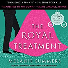 The Royal Treatment: Crown Jewels, Book 1 Audiobook by Melanie Summers Narrated by Shiromi Arserio, Tom Bromhead
