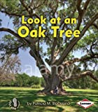 Look at an Oak Tree, Patricia M. Stockland, 1467705217