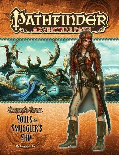 Serpent's Skull: Souls for Smuggler's Shiv (Pathfinde Adventure Path)