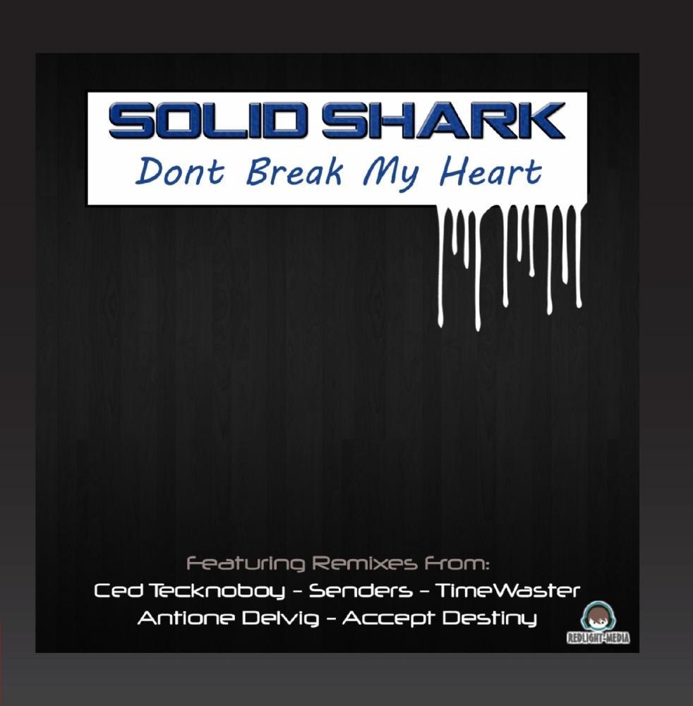 SolidShark-Don't Break My Heart