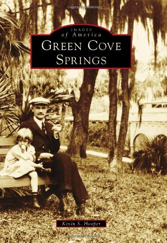 Download Green Cove Springs (Images of America) pdf epub