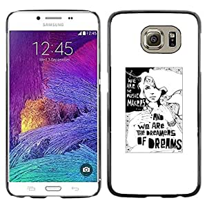 Be Good Phone Accessory // Dura Cáscara cubierta Protectora Caso Carcasa Funda de Protección para Samsung Galaxy S6 SM-G920 // Dreamer Deep Meaning Metaphor White