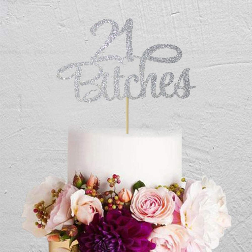 Silver 21 Bitches Guoguoxia Silver Glittery Im 21 Bitches Cake Topper Twenty One Cake Topper 21st Birthday Cake Topper,21st Birthday Cake Decor,Wedding Anniversary Party Decorations