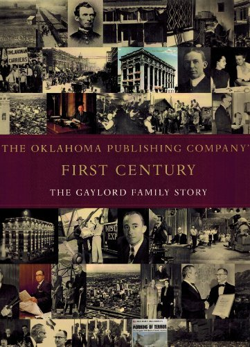 The Oklahoma Publishing Company's First Century: The Gaylord Family History