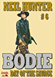 Day of the Savage (A Bodie the Stalker Western Book 6)