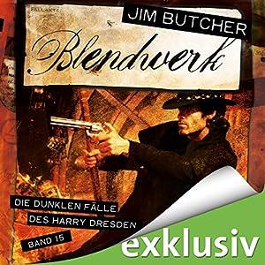 Jim Butcher - Blendwerk (Die dunklen Fälle des Harry Dresden 15)