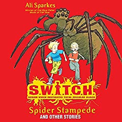 S.W.I.T.C.H.: Spider Stampede and Other Stories
